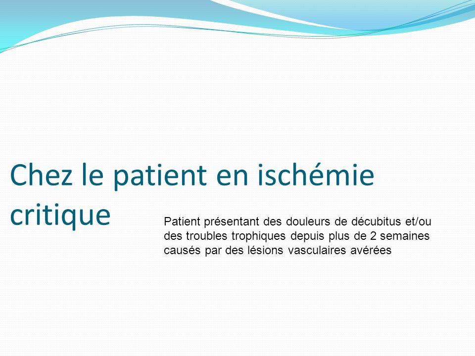 Chez le patient en ischémie critique