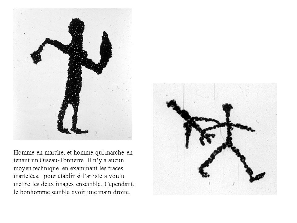 Homme en marche, et homme qui marche en tenant un Oiseau-Tonnerre