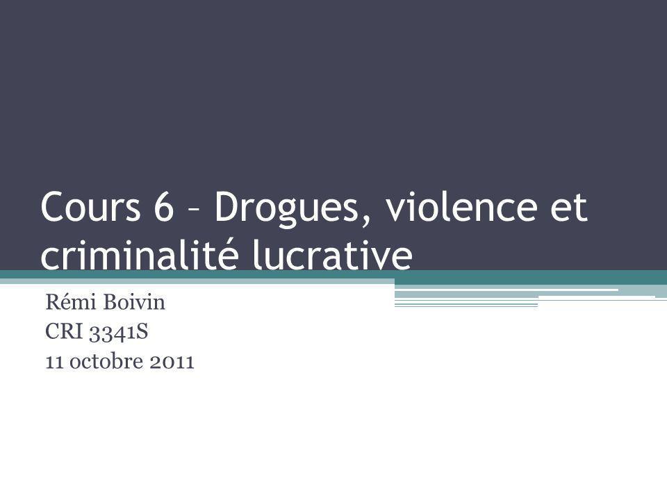 Cours 6 – Drogues, violence et criminalité lucrative