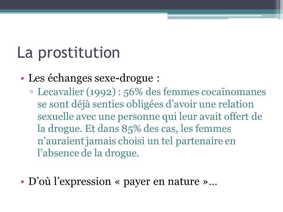 La prostitution Les échanges sexe-drogue :