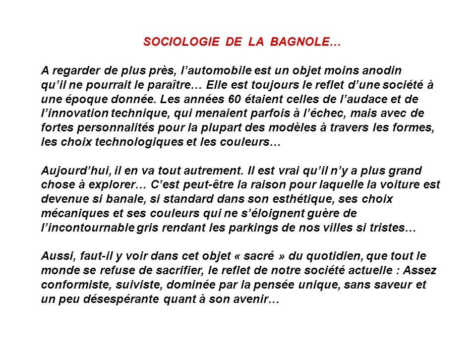 SOCIOLOGIE DE LA BAGNOLE…