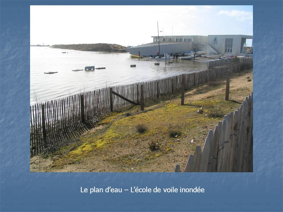 Le plan d'eau – L'école de voile inondée