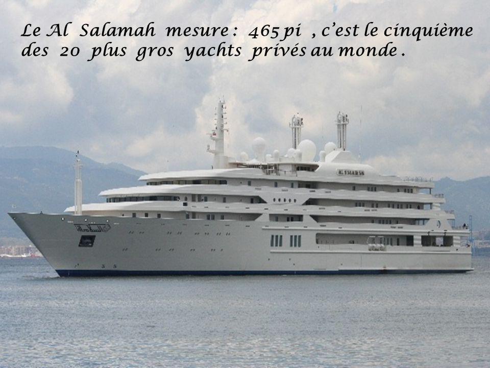 Le Al Salamah mesure : 465 pi , c'est le cinquième des 20 plus gros yachts privés au monde .