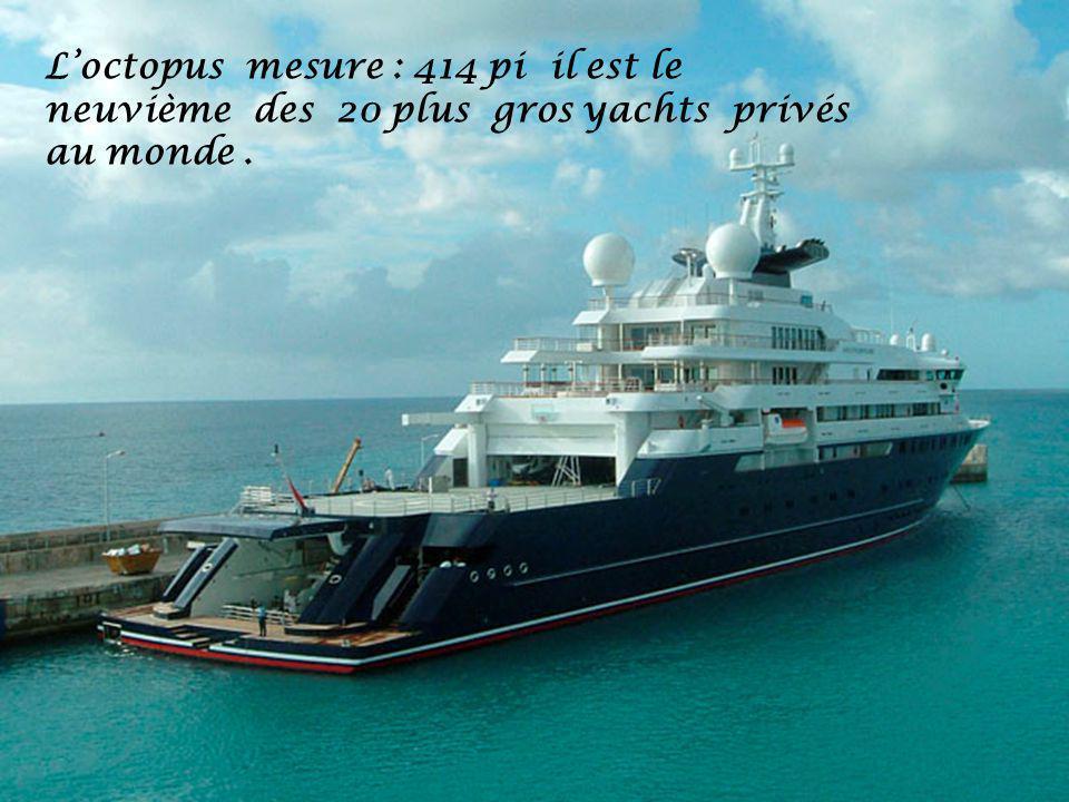 L'octopus mesure : 414 pi il est le neuvième des 20 plus gros yachts privés au monde .