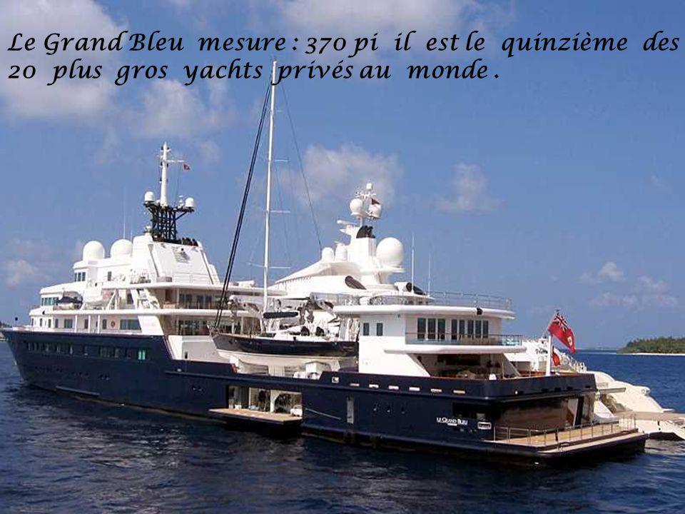 Le Grand Bleu mesure : 370 pi il est le quinzième des 20 plus gros yachts privés au monde .