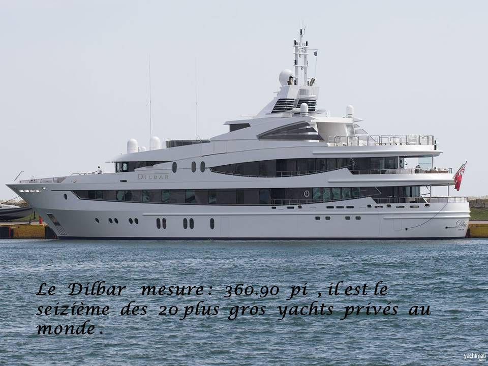 Le Dilbar mesure : 360.90 pi , il est le seizième des 20 plus gros yachts privés au monde .