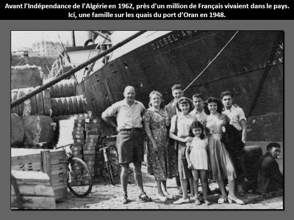 Avant l Indépendance de l Algérie en 1962, près d un million de Français vivaient dans le pays.