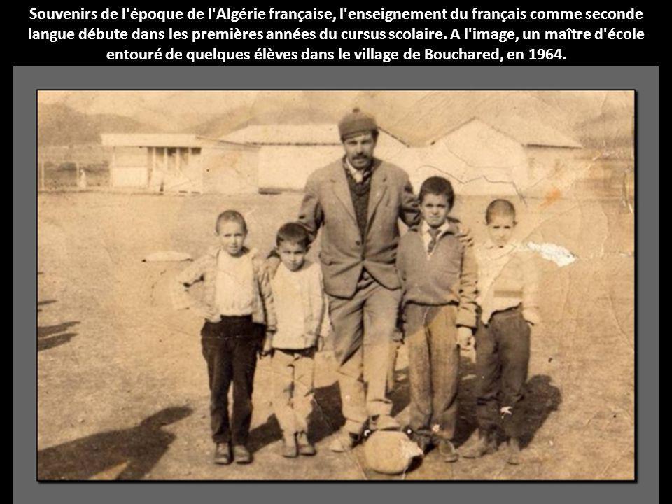 Souvenirs de l époque de l Algérie française, l enseignement du français comme seconde langue débute dans les premières années du cursus scolaire.