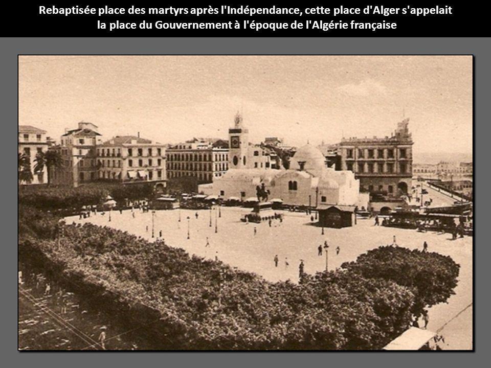 la place du Gouvernement à l époque de l Algérie française