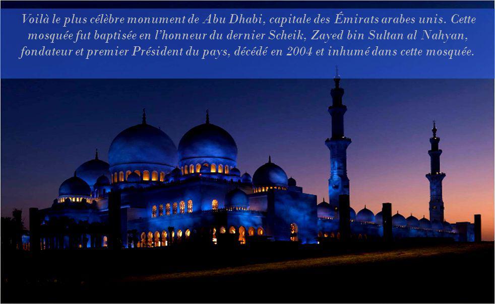 Voilà le plus célèbre monument de Abu Dhabi, capitale des Émirats arabes unis.