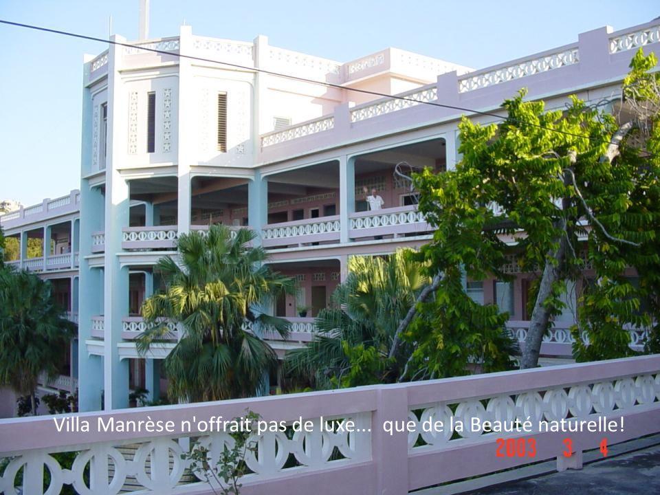 Villa Manrèse n offrait pas de luxe... que de la Beauté naturelle!