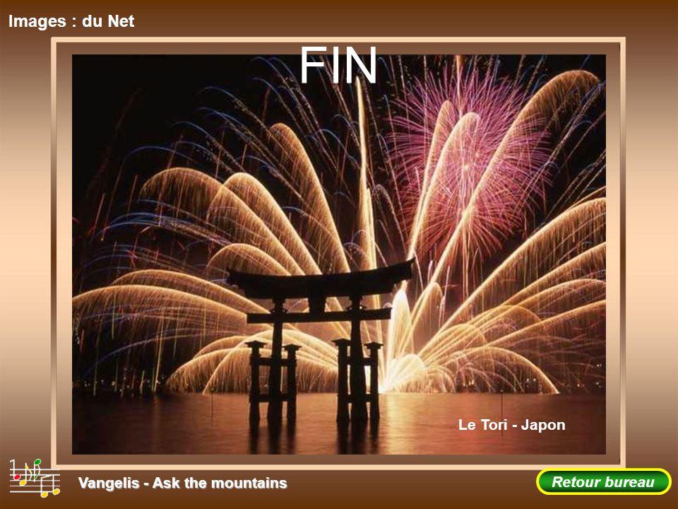 FIN Images : du Net Le Tori - Japon Vangelis - Ask the mountains