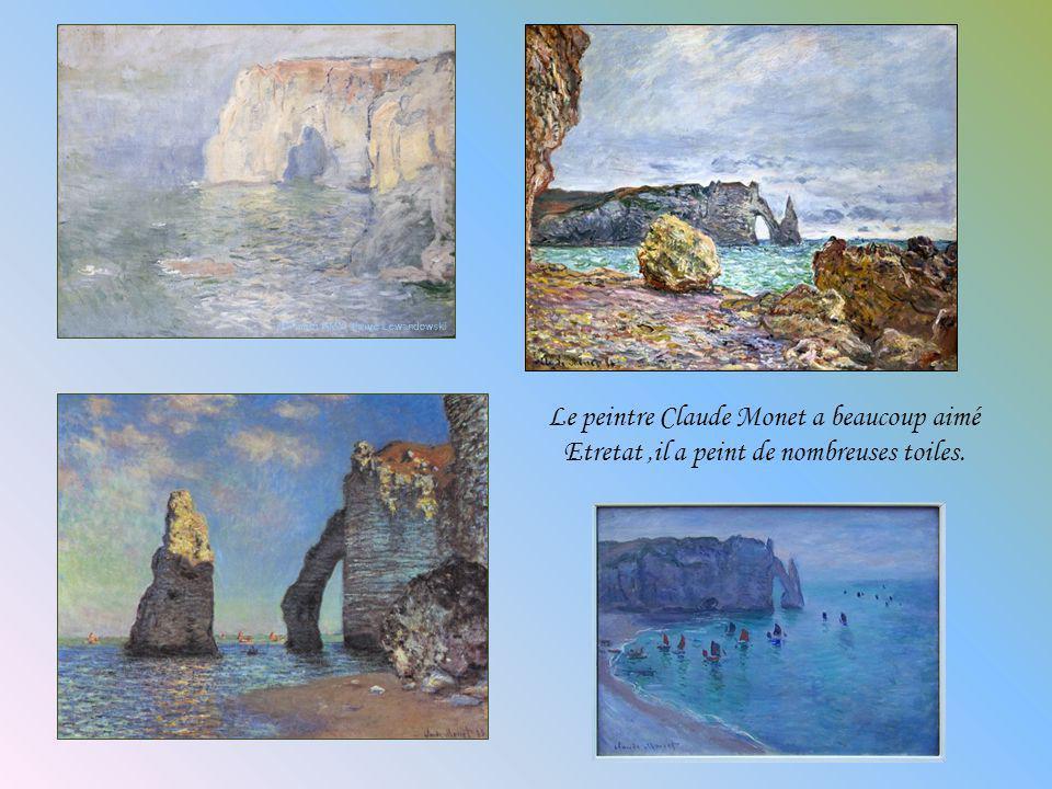 Le peintre Claude Monet a beaucoup aimé Etretat ,il a peint de nombreuses toiles.