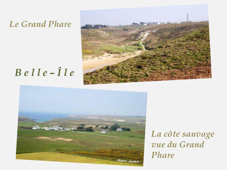 Le Grand Phare B e l l e – Î l e La côte sauvage vue du Grand Phare