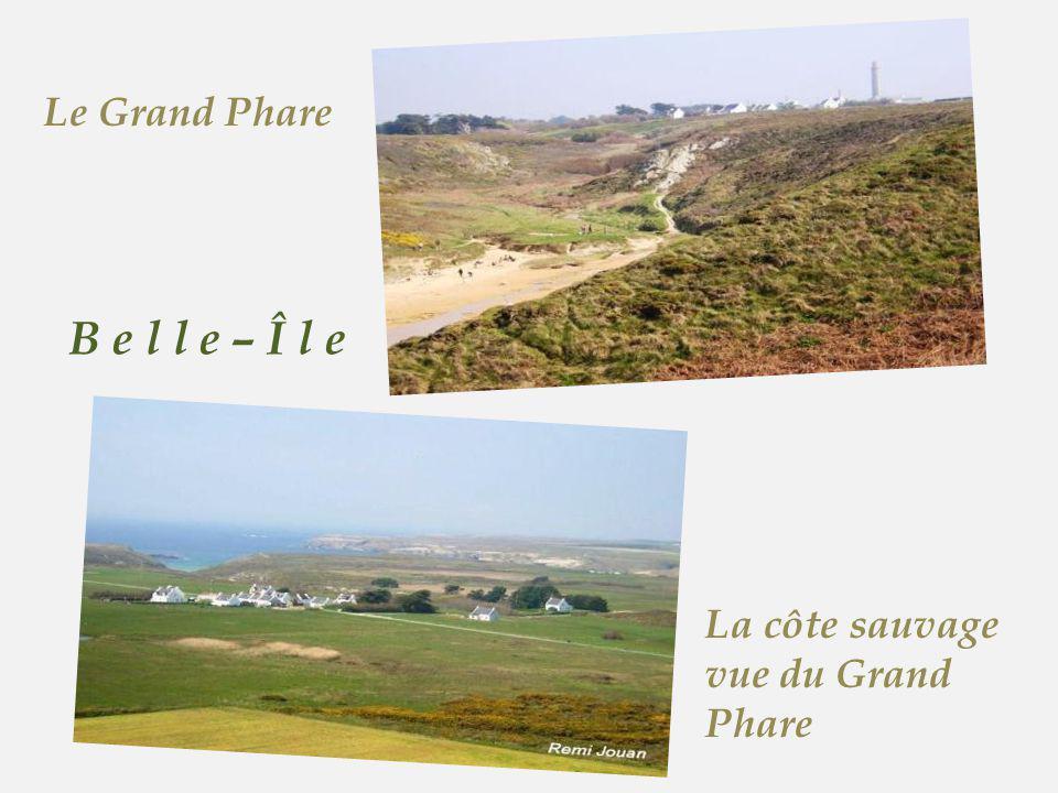 Le Grand Phare B e l l e – Î l e La côte sauvage vue du Grand Phare