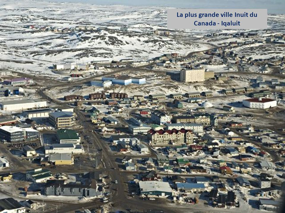 La plus grande ville Inuit du Canada - Iqaluit
