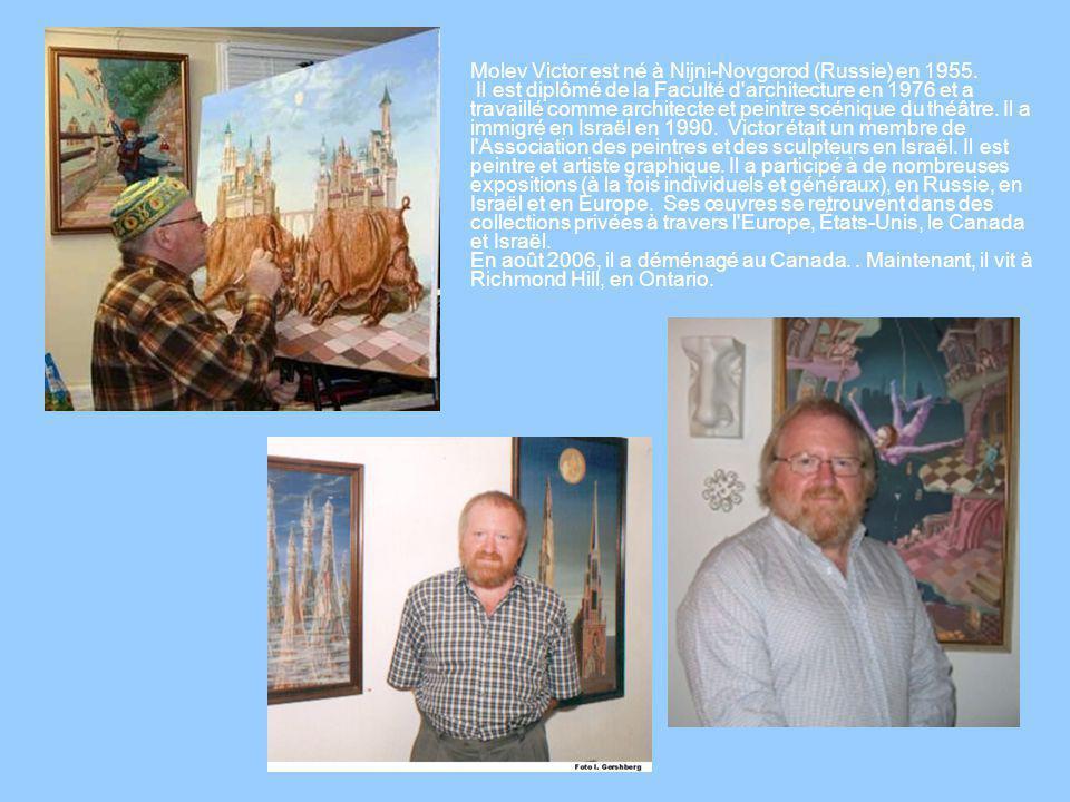 Molev Victor est né à Nijni-Novgorod (Russie) en 1955