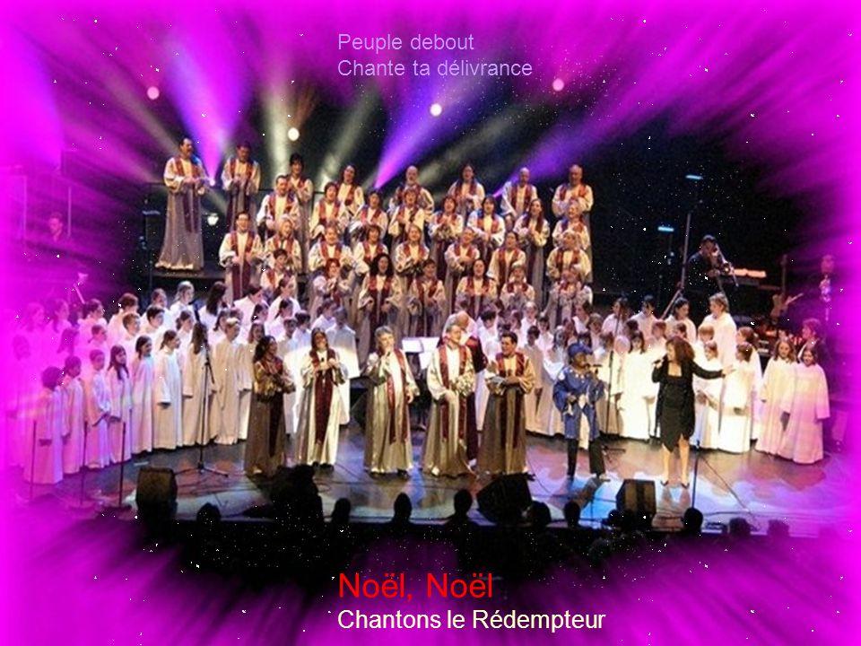 Peuple debout Chante ta délivrance Noël, Noël Chantons le Rédempteur