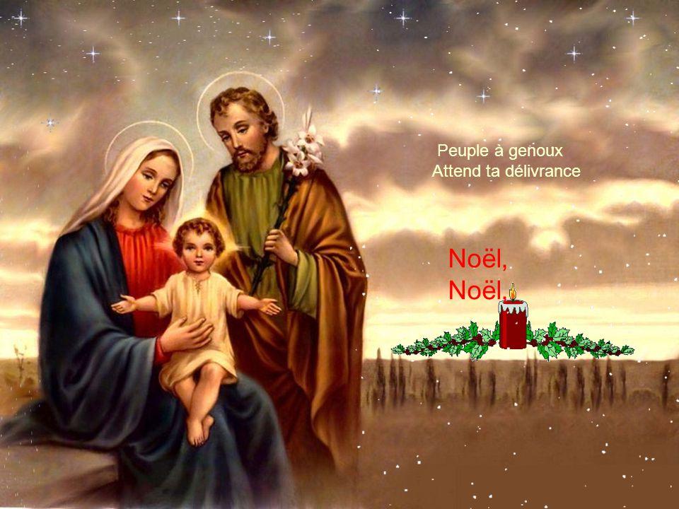 Peuple à genoux Attend ta délivrance Noël, Noël,