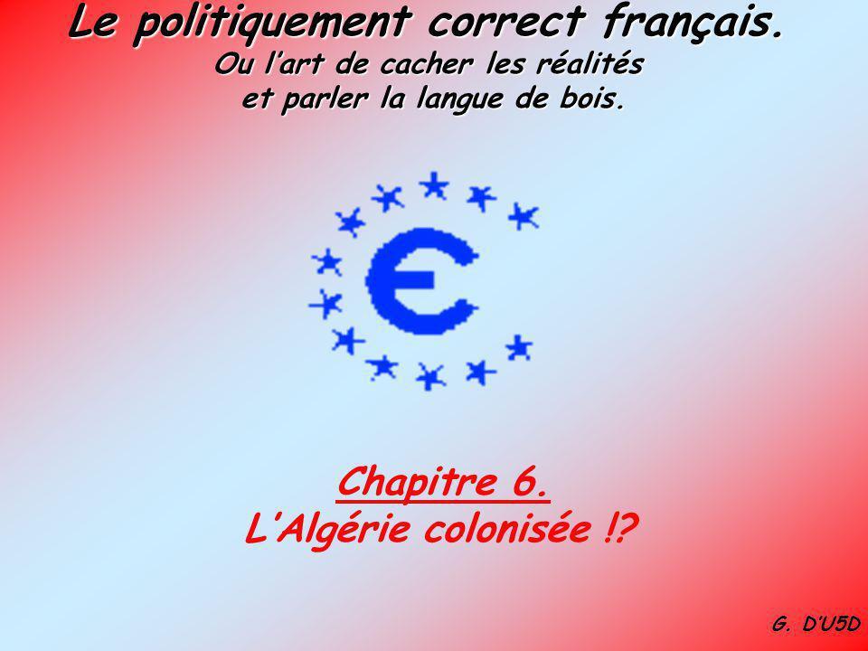 Chapitre 6. L'Algérie colonisée !