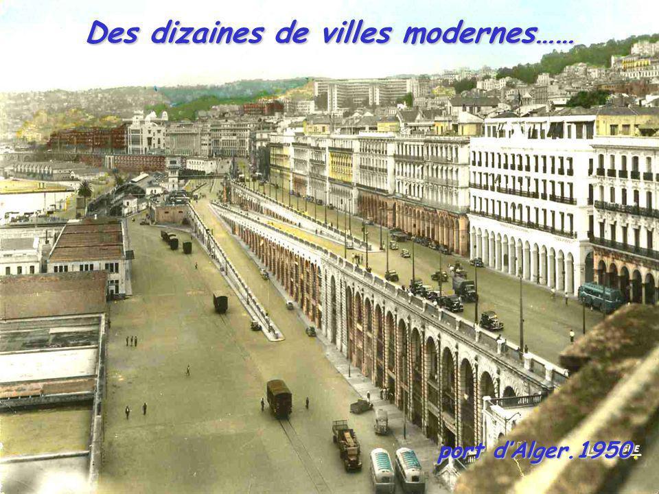 Des dizaines de villes modernes……