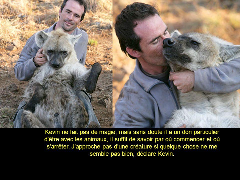 Kevin ne fait pas de magie, mais sans doute il a un don particulier d être avec les animaux, il suffit de savoir par où commencer et où s arrêter.