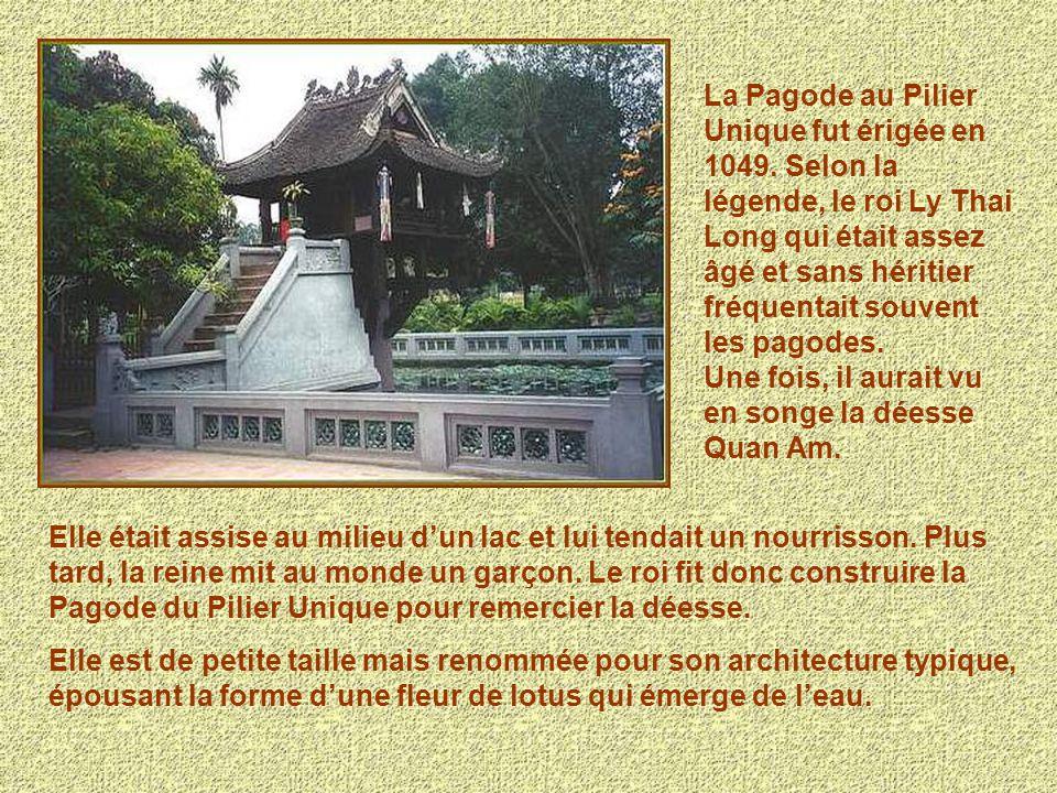 La Pagode au Pilier Unique fut érigée en 1049