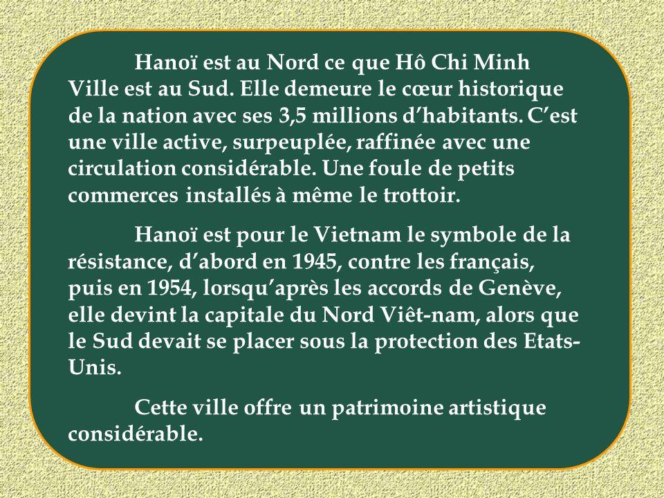 Hanoï est au Nord ce que Hô Chi Minh Ville est au Sud