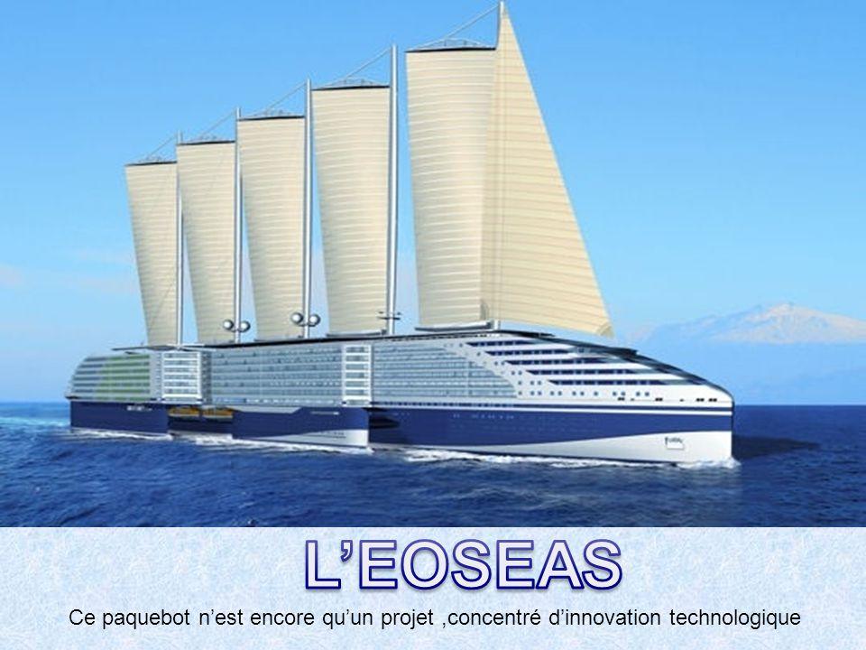 L'EOSEAS Ce paquebot n'est encore qu'un projet ,concentré d'innovation technologique