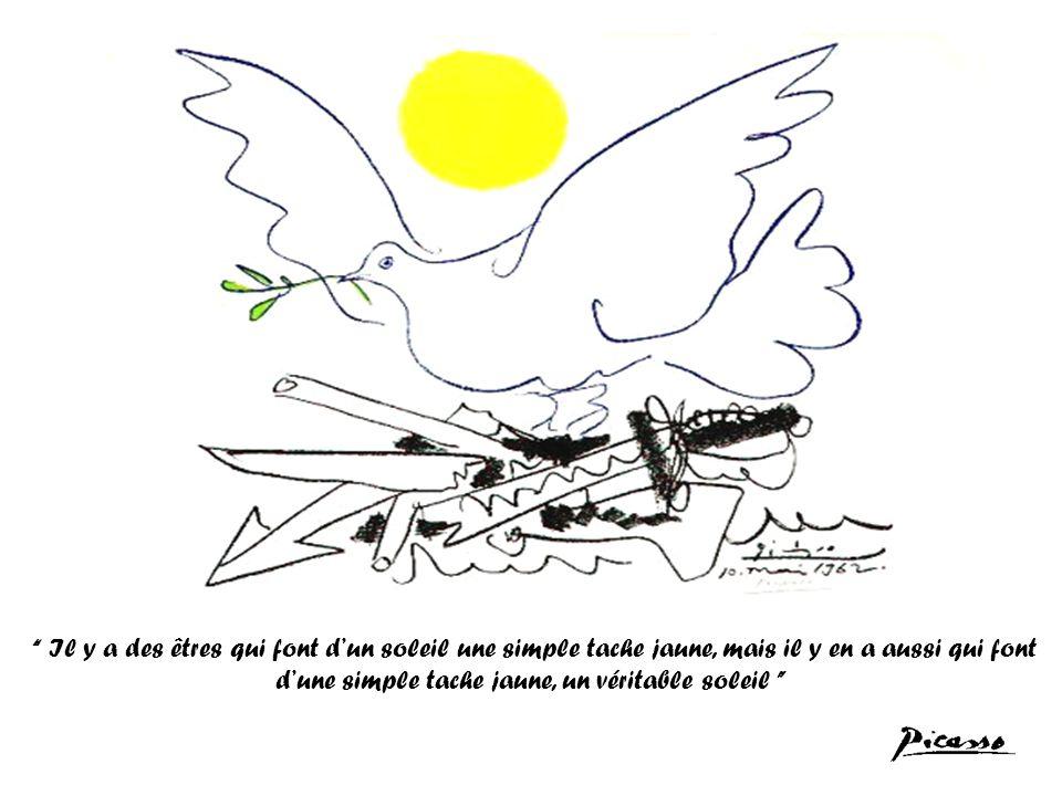 Il y a des êtres qui font d'un soleil une simple tache jaune, mais il y en a aussi qui font d'une simple tache jaune, un véritable soleil