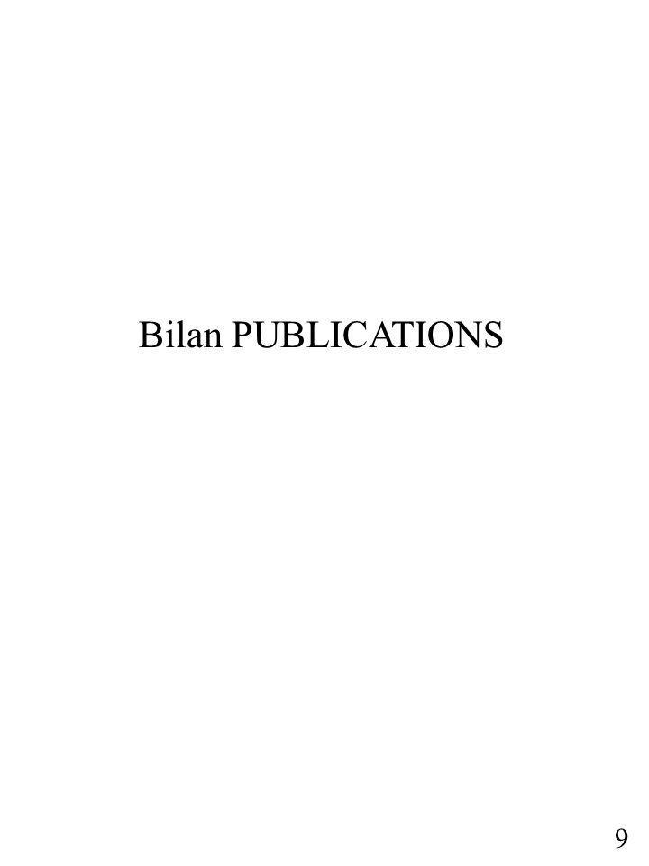 Bilan PUBLICATIONS 9