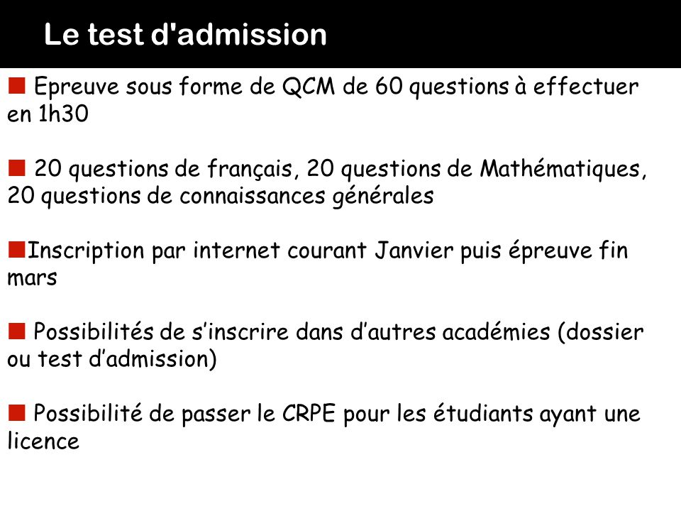 Le test d admission Epreuve sous forme de QCM de 60 questions à effectuer en 1h30.