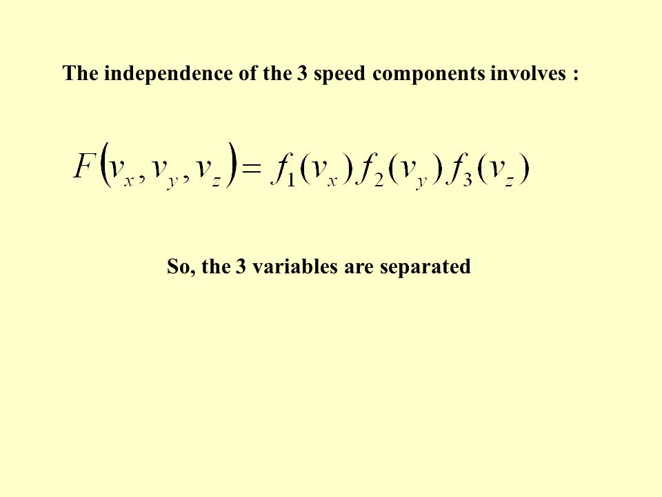 The independence of the 3 speed components involves :
