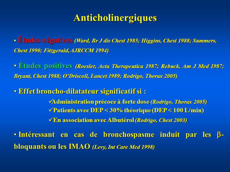 Anticholinergiques Études négatives (Ward, Br J dis Chest 1985; Higgins, Chest 1988; Summers, Chest 1990; Fitzgerald, AJRCCM 1994)