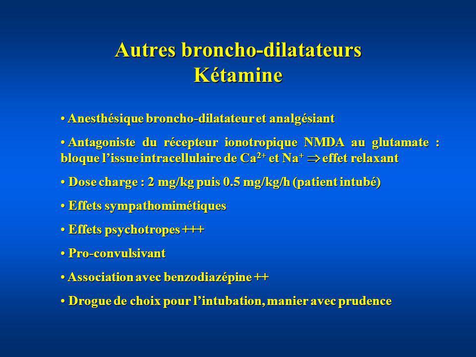 Autres broncho-dilatateurs Kétamine