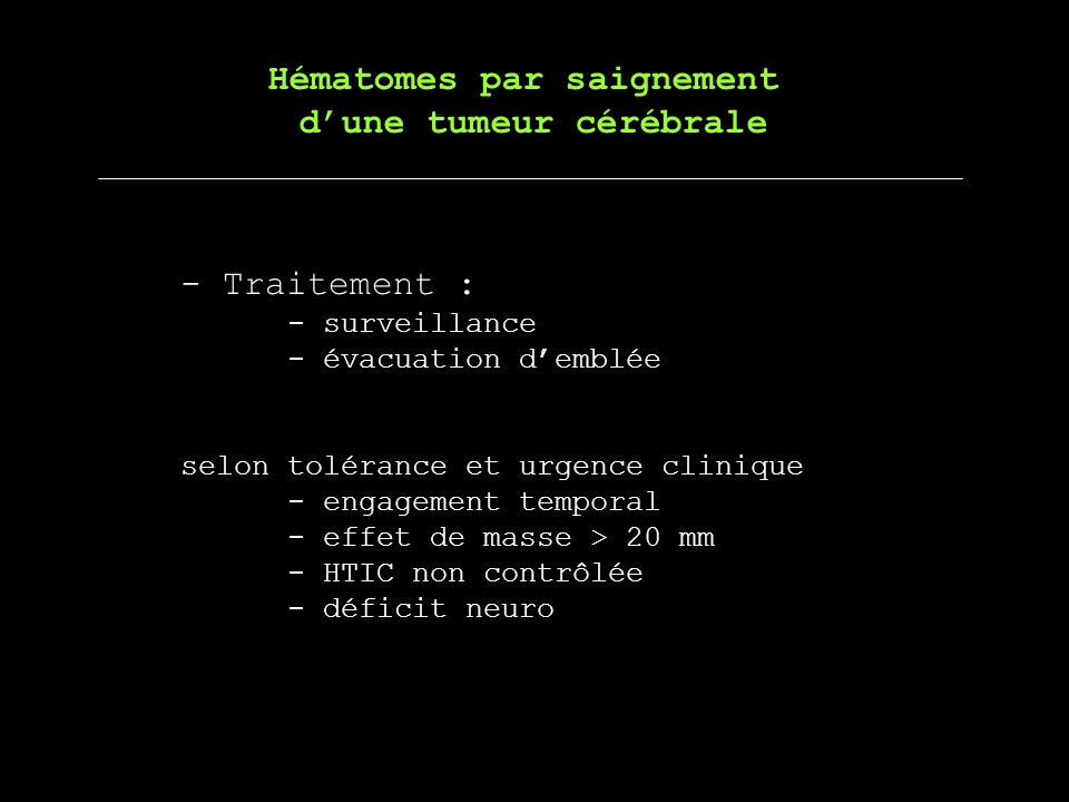 Hématomes par saignement d'une tumeur cérébrale