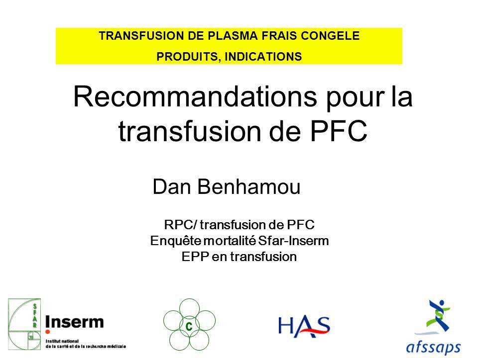 TRANSFUSION DE PLASMA FRAIS CONGELE PRODUITS, INDICATIONS