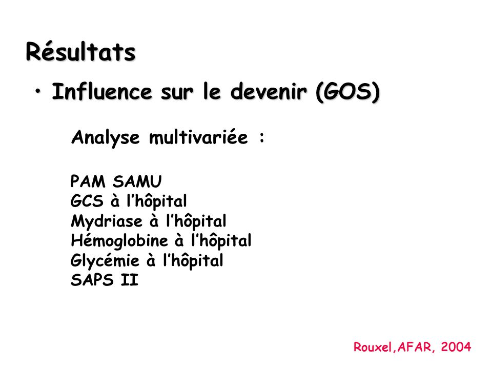 Résultats Influence sur le devenir (GOS) Analyse multivariée :