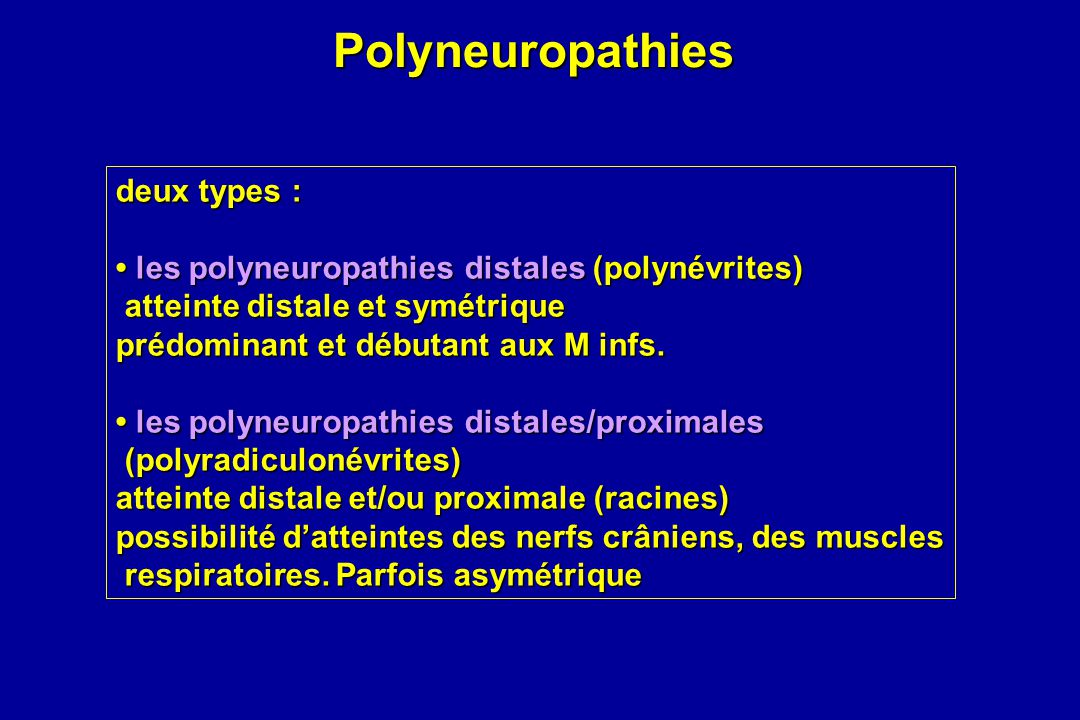 Polyneuropathies deux types :