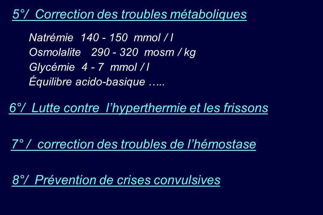 5°/ Correction des troubles métaboliques