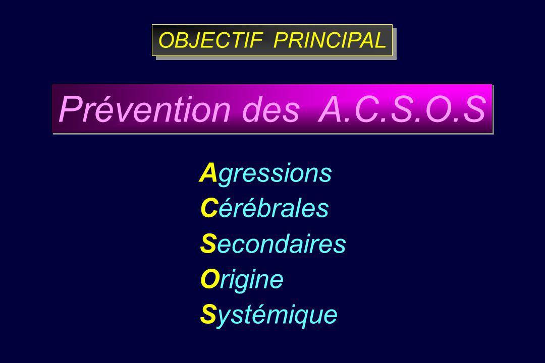 Prévention des A.C.S.O.S Agressions Cérébrales Secondaires Origine
