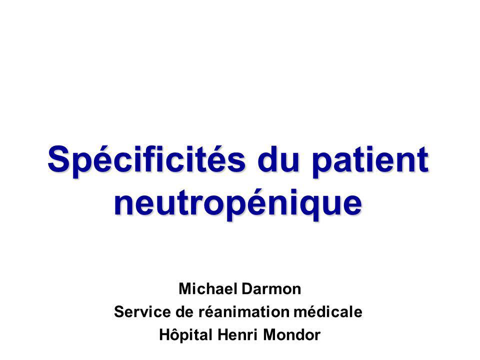 Spécificités du patient neutropénique