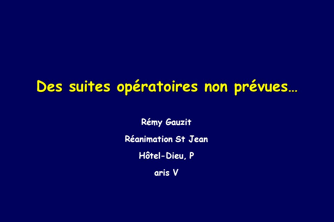 Des suites opératoires non prévues…