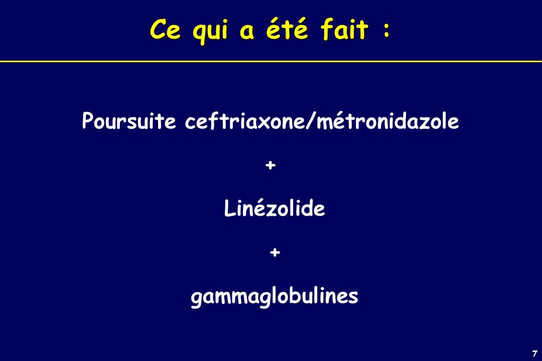 Poursuite ceftriaxone/métronidazole