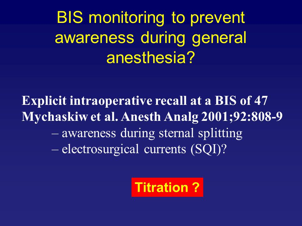 BIS monitoring to prevent awareness during general anesthesia