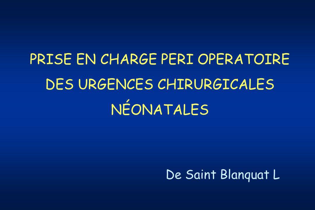 PRISE EN CHARGE PERI OPERATOIRE DES URGENCES CHIRURGICALES NÉONATALES