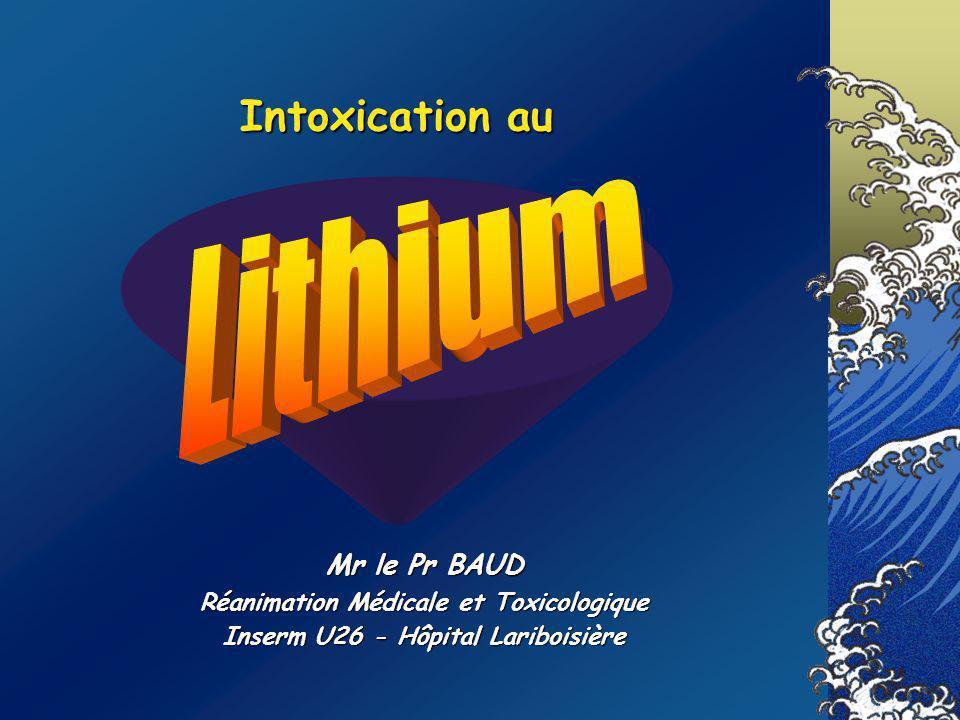 Lithium Intoxication au Mr le Pr BAUD