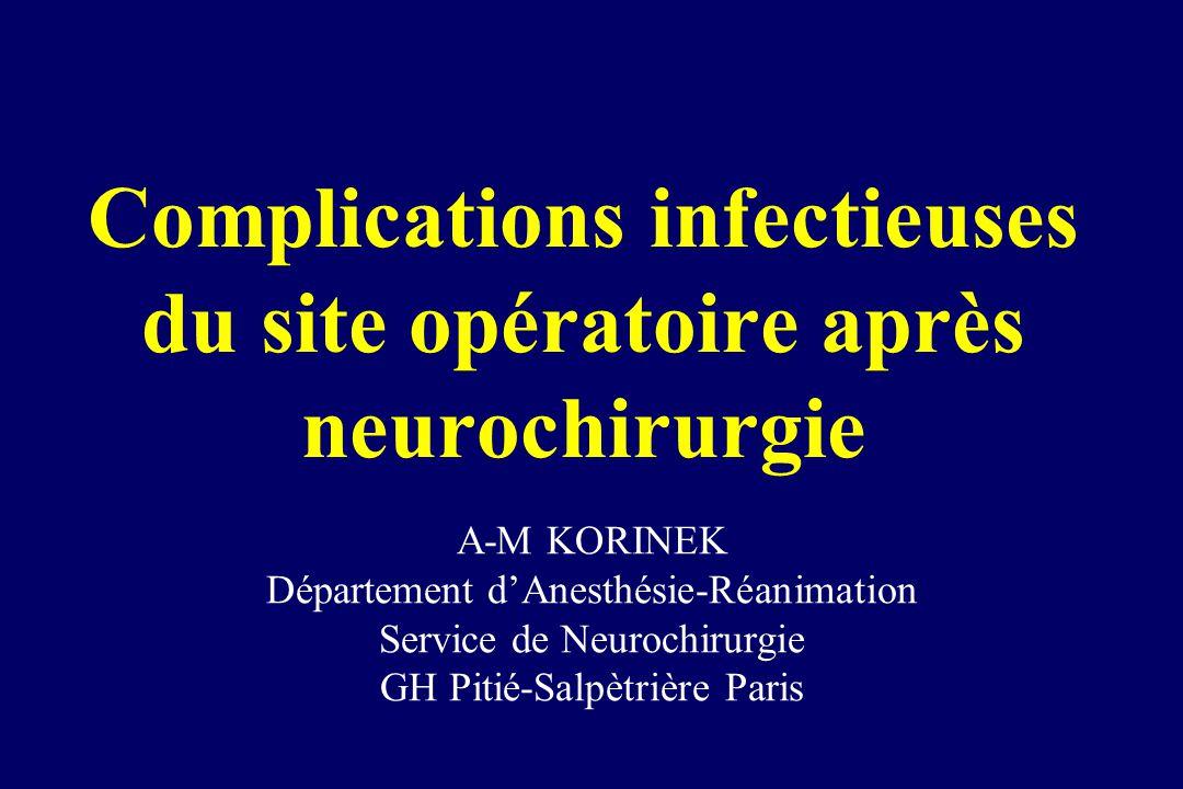 Complications infectieuses du site opératoire après neurochirurgie