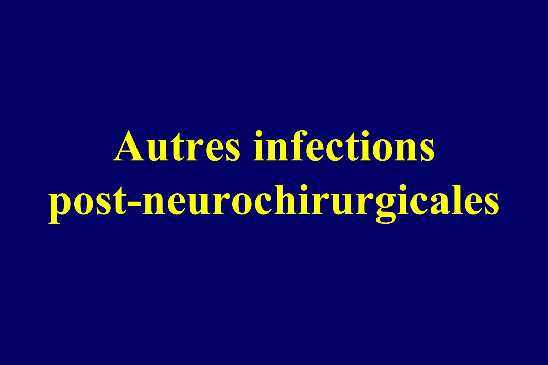 Autres infections post-neurochirurgicales