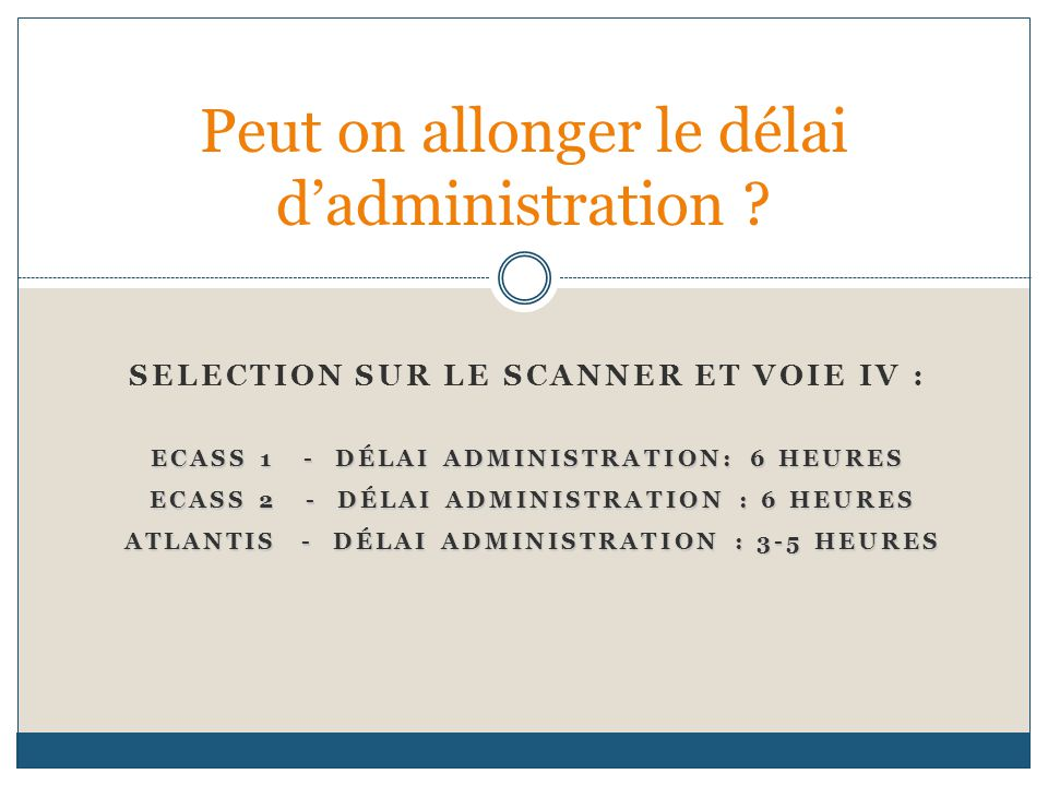 Peut on allonger le délai d'administration